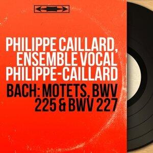 Philippe Caillard, Ensemble vocal Philippe-Caillard 歌手頭像