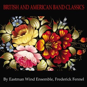 Eastman Wind Ensemble, Frederick Fennel 歌手頭像