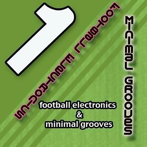 1. Football Electronics Minimal Grooves アーティスト写真