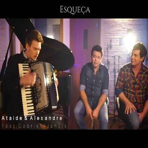Ataide & Alexandre & Gabriel Francis (Featuring) 歌手頭像