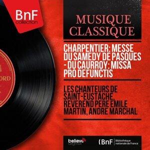 Les Chanteurs de Saint-Eustache, Révérend Père Émile Martin, André Marchal 歌手頭像