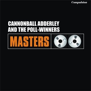 Cannonball Adderley and The Poll Winners 歌手頭像