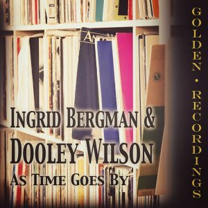 Ingrid Bergman, Dooley Wilson 歌手頭像