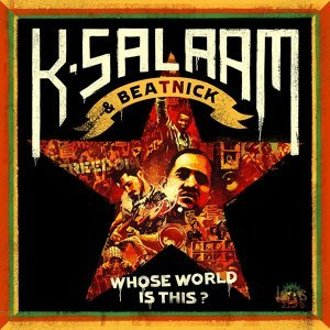 K-Salaam Beatnick: Whose World Is This? 歌手頭像