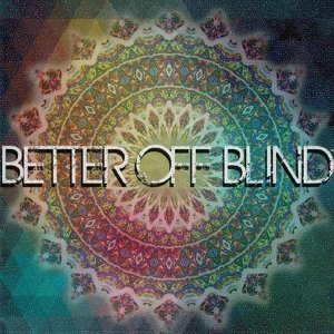 Better off Blind 歌手頭像