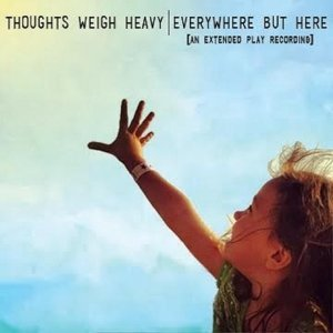 Thoughts Weigh Heavy 歌手頭像