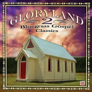 Gloryland 2: Bluegrass Gospel Classics 歌手頭像