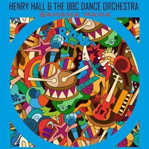Henry Hall & The BBC Dance Orchestra 歌手頭像