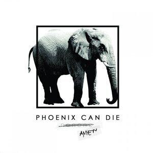 Phoenix Can Die 歌手頭像