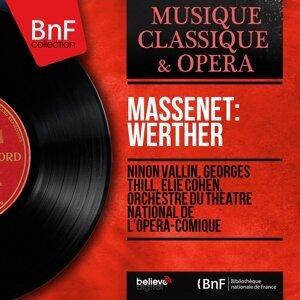 Ninon Vallin, Georges Thill, Élie Cohen, Orchestre du Théâtre national de l'Opéra-Comique 歌手頭像