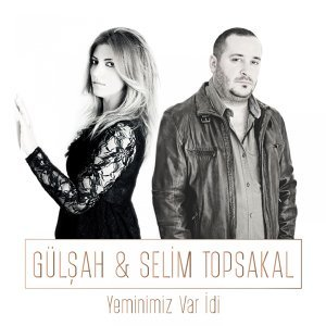 Gülşah, Selim Topsakal 歌手頭像