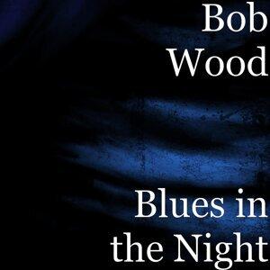 Bob Wood 歌手頭像