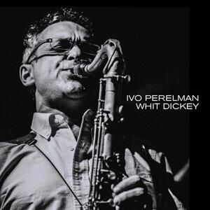 Ivo Perelman, Whit Dickey 歌手頭像