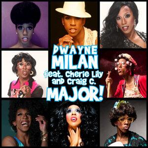 Dwayne Milan feat. Cherie Lily, Craig C. 歌手頭像