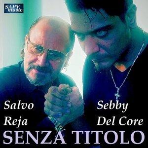 Salvo Reja, Sebby Del Core 歌手頭像
