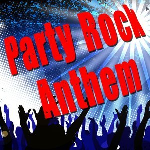 PARTY ROCK ANTHEM. 歌手頭像