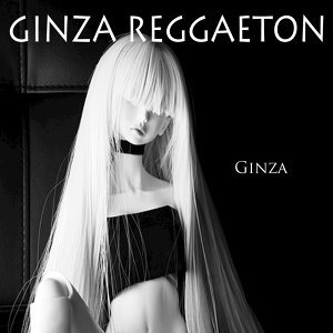 Ginza Reggaeton 歌手頭像