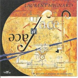 Laurent Mignard Trio Jazz & Quatuor de Violoncelles 歌手頭像