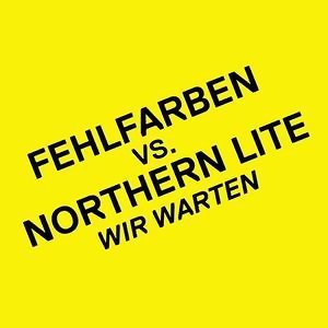 Fehlfarben vs. Northern Lite 歌手頭像