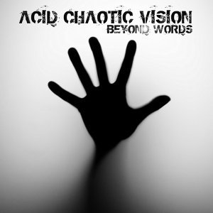 Acid Chaotic Vision 歌手頭像