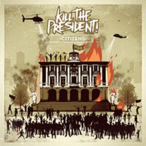 Kill The President!
