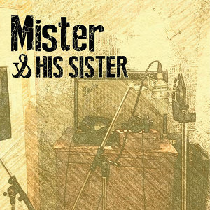 Mister & His Sister 歌手頭像