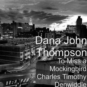 Dana John Thompson 歌手頭像