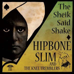 Hipbone Slim and the Knee Tremblers 歌手頭像