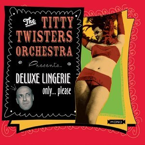 The Titty Twisters Orchestra 歌手頭像