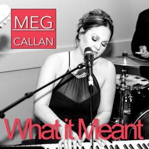 Meg Callan 歌手頭像