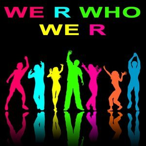 WE R WHO WE R 歌手頭像