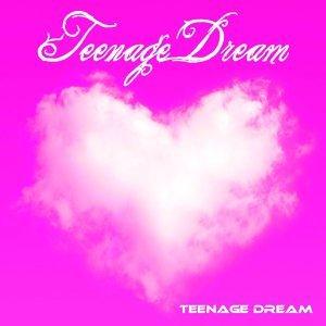 Teenage Dream 歌手頭像