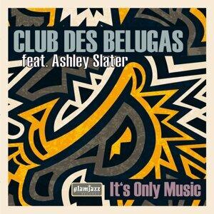 Club Des Belugas featuring Ashley Slater 歌手頭像