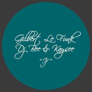 Gilbert Le Funk, DJ Bee & Kaysee 歌手頭像