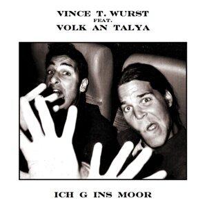 Vince T. Wurst feat. Volk An Talya 歌手頭像