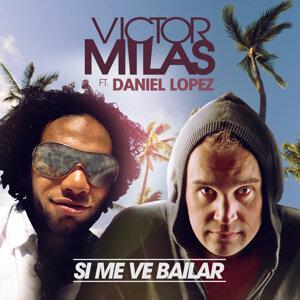 Victor Milas featuring Daniel Lopez 歌手頭像