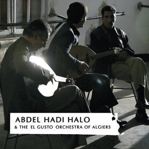 Abdel Hadi Halo & The El Gusto Orchestra Of Algiers 歌手頭像
