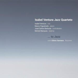 Isabel Ventura Jazz Quarteto feat. Marco Figueiredo, José Carlos Barbosa & Michel Marques 歌手頭像