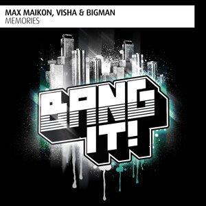 Max Maikon, Visha, Bigman 歌手頭像