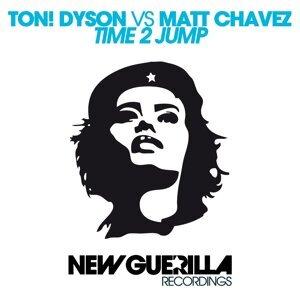Ton! Dyson, Matt Chavez 歌手頭像