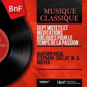 Quatuor vocal Stéphane-Caillat, M.-D. Bouyer 歌手頭像