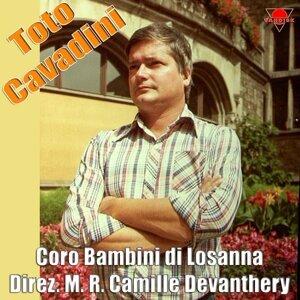 Toto Cavadini, M. R. Camille Devanthery, Coro dei bambini di Losanna 歌手頭像
