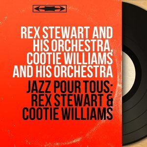 Rex Stewart and His Orchestra, Cootie Williams and His Orchestra 歌手頭像