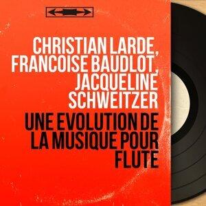 Christian Lardé, Françoise Baudlot, Jacqueline Schweitzer 歌手頭像