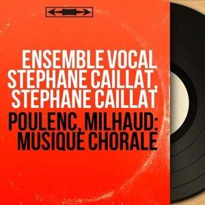 Ensemble vocal Stephane Caillat, Stéphane Caillat 歌手頭像
