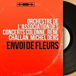 Orchestre de l'Association des Concerts Colonne, René Challan, Michel Dens 歌手頭像