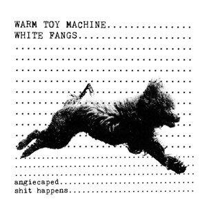 Warm Toy Machine, White Fangs 歌手頭像