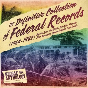 Reggae Anthology: The Definitive Collection of Federal Records (1964-1982) アーティスト写真