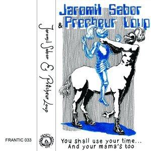 Jaromil Sabor, Prêcheur Loup 歌手頭像