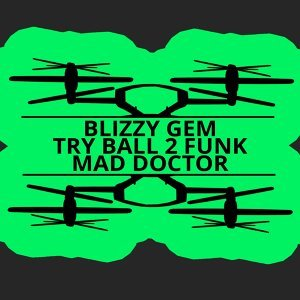 Blizzy Gem, Try Ball 2 Funk 歌手頭像